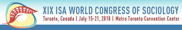 XIX ISA World Congress of Sociology (July 15-21, 2018)